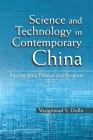 Science and Technology in Contemporary China: Interrogating Policies and Progress Cover Image