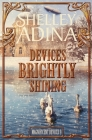 Devices Brightly Shining: A steampunk Christmas novella (Magnificent Devices #9) Cover Image