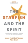 The Starfish and the Spirit: Unleashing the Leadership Potential of Churches and Organizations (Exponential) Cover Image
