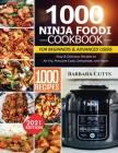 1000 Ninja Foodi Cookbook for Beginners and Advanced Users: Easy & Delicious Recipes to Air Fry, Pressure Cook, Dehydrate, and more Cover Image