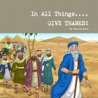 In All Things Give Thanks Cover Image