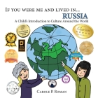 If You Were Me and Lived in... Russia: A Child's Introduction to Culture Around the World (If You Were Me and Lived In...Cultural) Cover Image