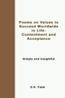 Poems on Values to Succeed Worldwide in Life: Contentment and Acceptance: Simple and Insightful Cover Image