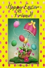 Happy Easter Friend! (Coloring Card): (Personalized Card) Inspirational Easter & Spring Messages, Wishes, & Greetings! Cover Image