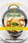 Acid Reflux and Gastritis cookbook: 2 manuscripts: the new complete guide on gastritis and gastric acid with natural remedies. More than 100 recipes a Cover Image