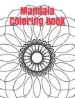 Mandala Coloring Book: Adult Coloring Book Cover Image