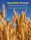 Ang Aklat Ni Juan: Tagaolog Ang Biblia Libro Juan Cover Image