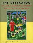 The Deetkatoo: Native American Stories About Little People Cover Image