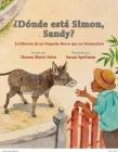 Dnde Est Simn, Sandy?: El Cuento Sobre Una Burrita Que Se Neg a Renunciar Cover Image