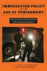 Immigration Policy in the Age of Punishment: Detention, Deportation, and Border Control (Studies in Transgression) Cover Image