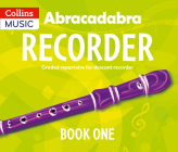 Abracadabra Recorder Book 1 (Pupil's Book): 23 Graded Songs and Tunes Cover Image