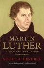 Martin Luther: Visionary Reformer Cover Image