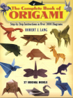 The Complete Book of Origami: Step-By-Step Instructions in Over 1000 Diagrams (Dover Origami Papercraft) Cover Image