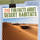 20 Fun Facts about Desert Habitats Cover Image