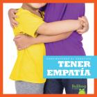 Tener Empatia (Having Empathy) (Construyendo El Caracter (Building Character)) Cover Image