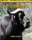Kaffernbüffel: Sagenhafte Bilder und Fakten Cover Image