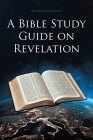 A Bible Study Guide on Revelation Cover Image