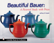 Beautiful Bauer: A Pictorial Study with Prices (Schiffer Book for Collectors) Cover Image