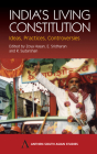 India's Living Constitution: Ideas, Practices, Controversies (Anthem South Asian Studies) Cover Image
