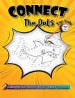 Connect The Dots For Kids Ages 6+: 100 Challenging and Fun Dot to Dot Puzzles Workbook Filled With Connect the Dots Pages For Kids, Boys And Girls! Cover Image