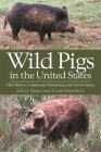 Wild Pigs in the United States: Their History, Comparative Morphology, and Current Status Cover Image