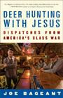 Deer Hunting with Jesus: Dispatches from America's Class War Cover Image