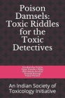 Poison Damsels: Toxic Riddles for Toxic Detective: An Indian Society of Toxicology Initiative Cover Image
