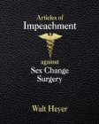 Articles of Impeachment against Sex Change Surgery Cover Image