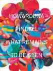 Howardena Pindell: What Remains To Be Seen Cover Image