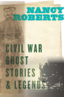 Civil War Ghost Stories and Legends Cover Image