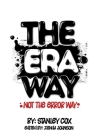THE ERA WAY, NOT THE ERROR WAY Cover Image