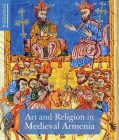Art and Religion in Medieval Armenia Cover Image