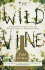 The Wild Vine: A Forgotten Grape and the Untold Story of American Wine Cover Image