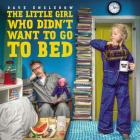 The Little Girl Who Didn't Want to Go to Bed Cover Image