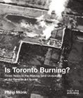 Is Toronto Burning?: Three Years in the Making (and Unmaking) of the Toronto Art Scene Cover Image