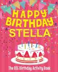 Happy Birthday Stella - The Big Birthday Activity Book: (Personalized Children's Activity Book) Cover Image