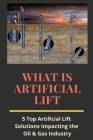 What Is Artificial Lift: 5 Top Artificial Lift Solutions Impacting the Oil & Gas Industry: What Is Hydrocarbon Accumulation? Cover Image