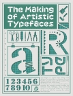 Making of Artistic Typefaces Cover Image