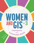 Women and Gis, Volume 3: Champions of a Sustainable World Cover Image