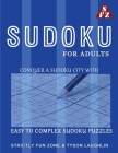 Sudoku For Adults: Conquer A Sudoku City With Easy To Complex Sudoku Puzzles Cover Image