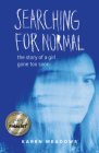 Searching for Normal: The Story of a Girl Gone Too Soon Cover Image
