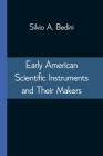 Early American Scientific Instruments and Their Makers Cover Image