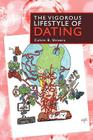 The Vigorous Lifestyle of Dating Cover Image