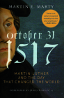 October 31, 1517 - Paperback: Martin Luther and the Day that Changed the World Cover Image