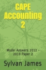 CAPE Accounting 2: Model Answers 2012 - 2019 Paper 2 Cover Image
