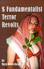 $ Fundamentalist Terror Revolts: A Novel Inspired by the Murders of an Australian Nurse in Saudi and of Pricess Diana in Paris Cover Image