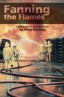 Fanning the Flames: Firefighting in a dangerous era Cover Image