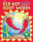Red Hot Root Words: Mastering Vocabulary with Prefixes, Suffixes, and Root Words (Book 1, Grades 3-5) Cover Image