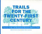 Trails for the Twenty-First Century: Planning, Design, and Management Manual for Multi-Use Trails Cover Image
