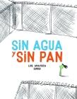 Sin Agua Y Sin Pan Cover Image